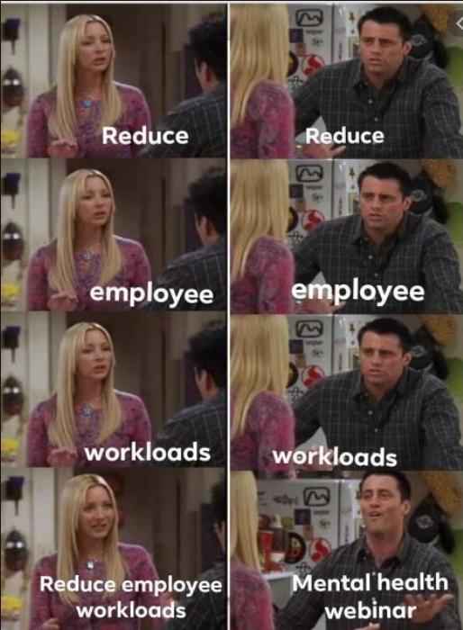 Reduce employee workloads meme